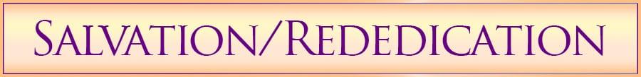 salvation/rededication